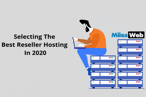 Selecting The Best Reseller Hosting In 2020
