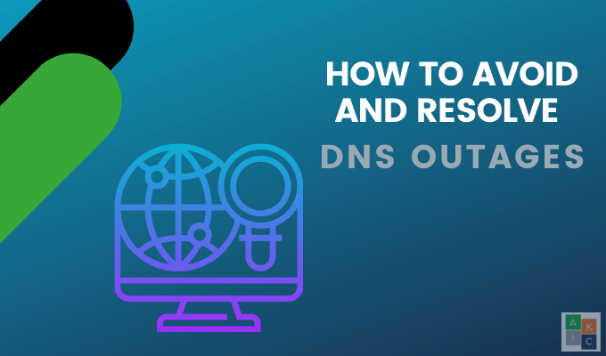 How to Avoid and Resolve DNS Outages