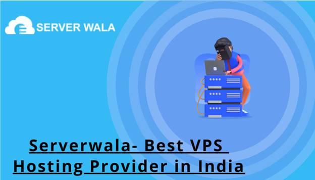 Serverwala- Best VPS Hosting Provider in India