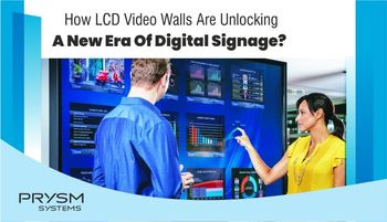 How LCD Video Walls Are Unlocking A New Era Of Digital Signage