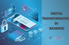 The necessity of digital transformation for the banking sector