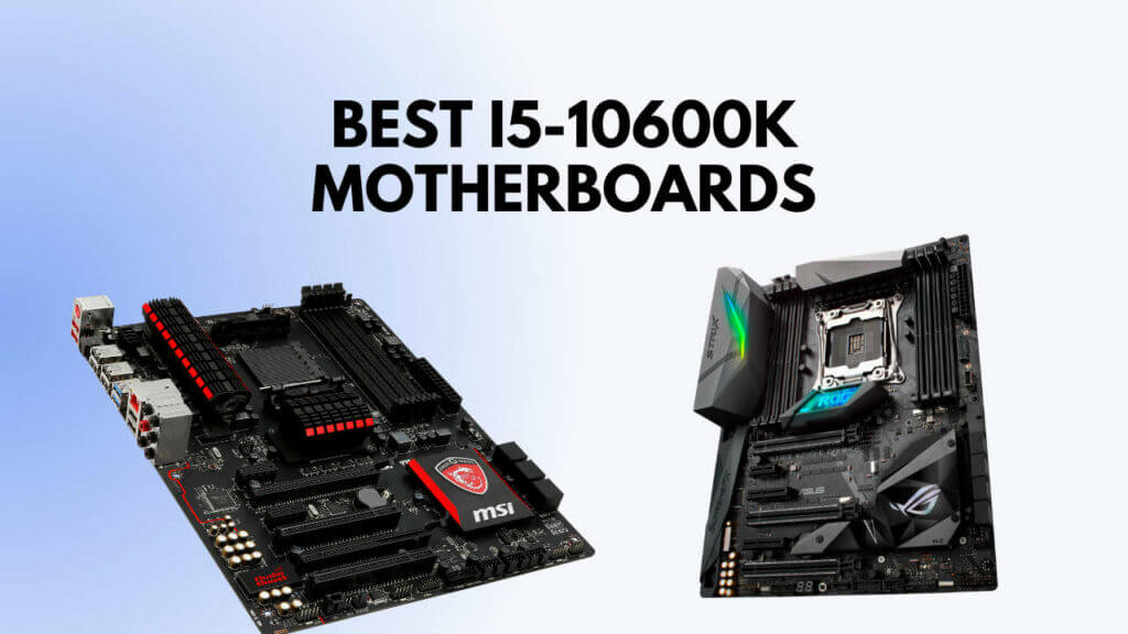 Some of the Best Motherboards for i5-11600K